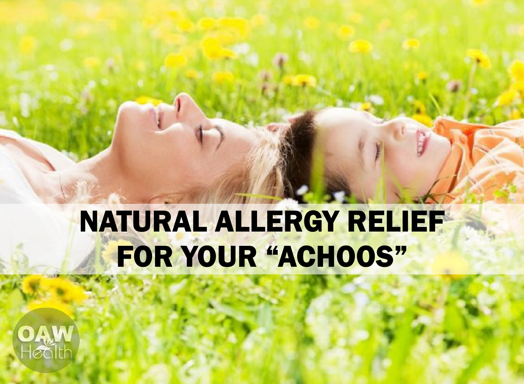 "Natural Allergy Relief for Your ""Achoos"""
