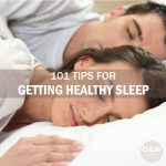 101 Tips for Getting Healthy Sleep