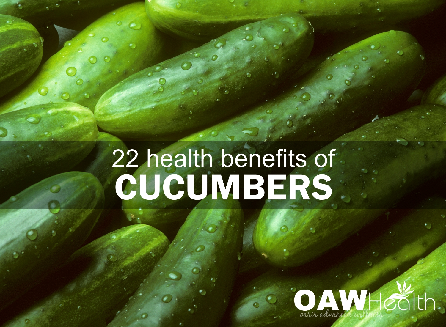 22 Health Benefits of Cucumbers