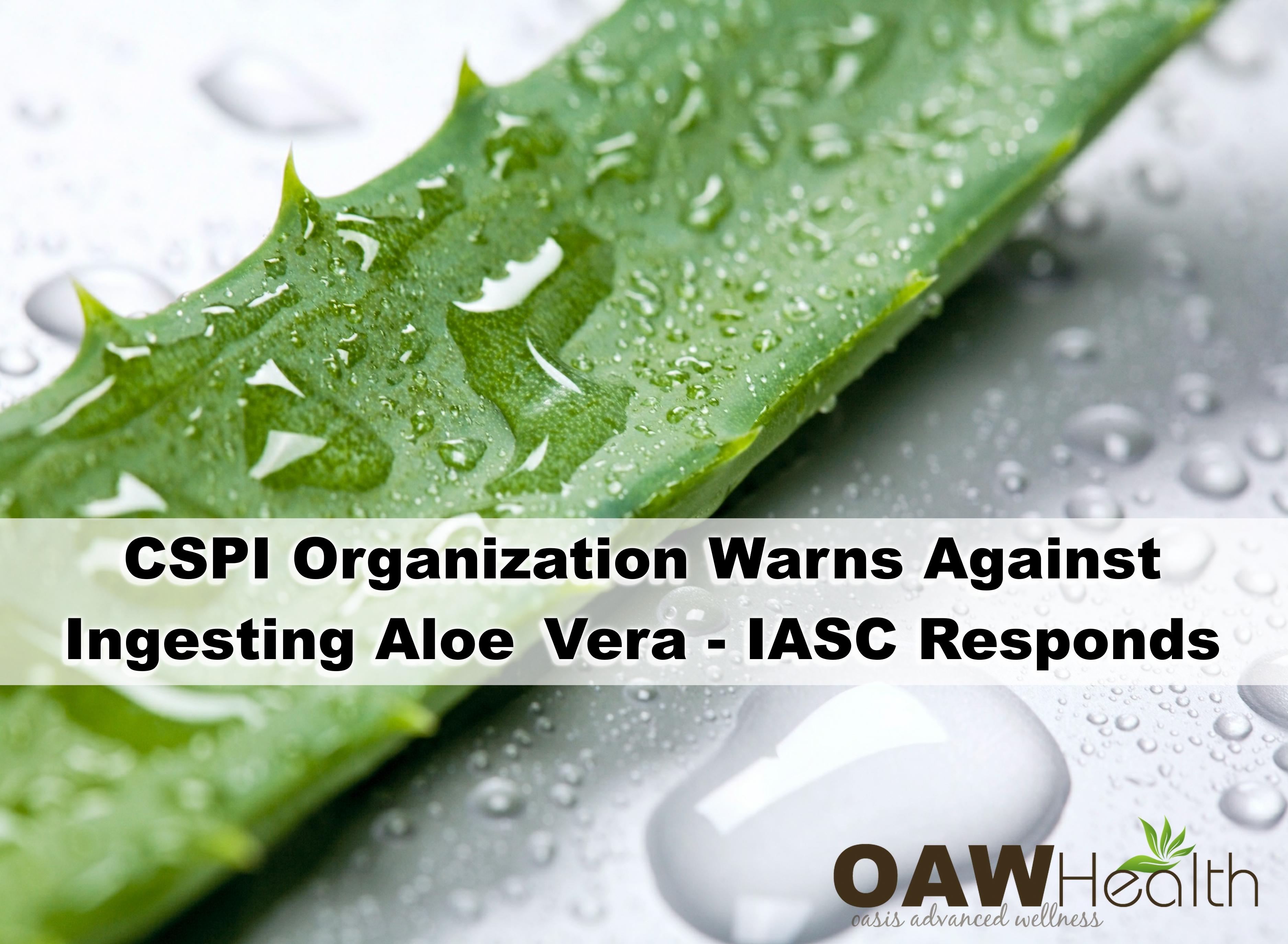 CSPI Organization Warns Against Ingesting Aloe Vera – IASC Responds