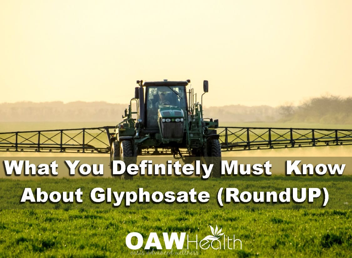 What You Definitely Must Know About Glyphosate (RoundUp)
