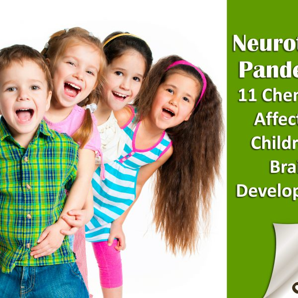 Silent Neurotoxin Pandemic: 11 Chemicals Affecting Children's Brain Development