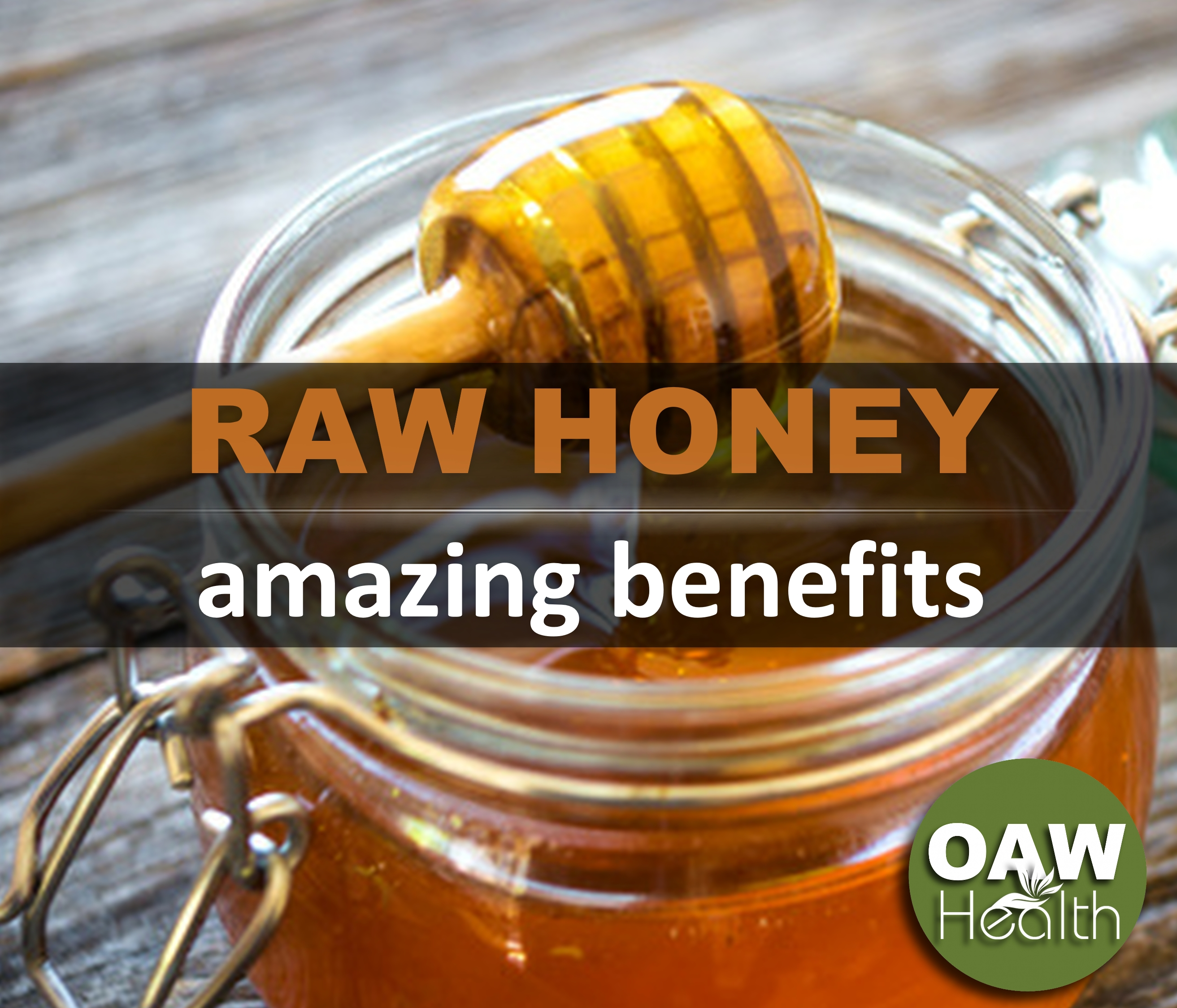 Raw Honey – Amazing Benefits