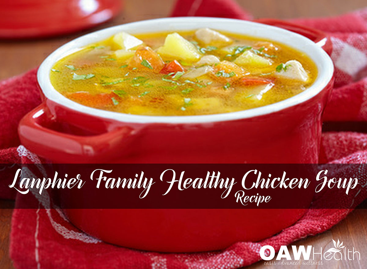 Lanphier Family Robust & Healthy Chicken Soup