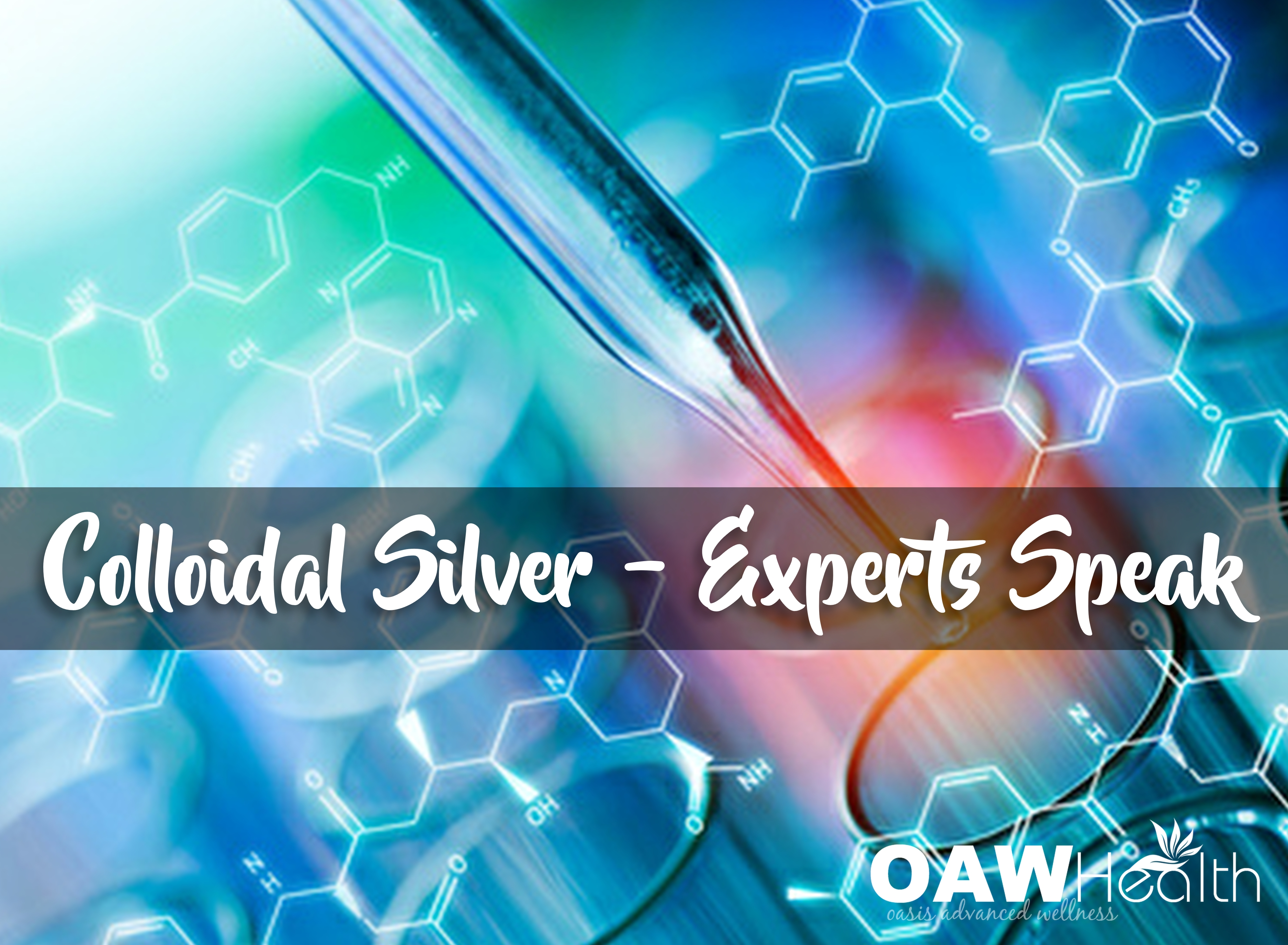 Colloidal Silver-Experts Speak