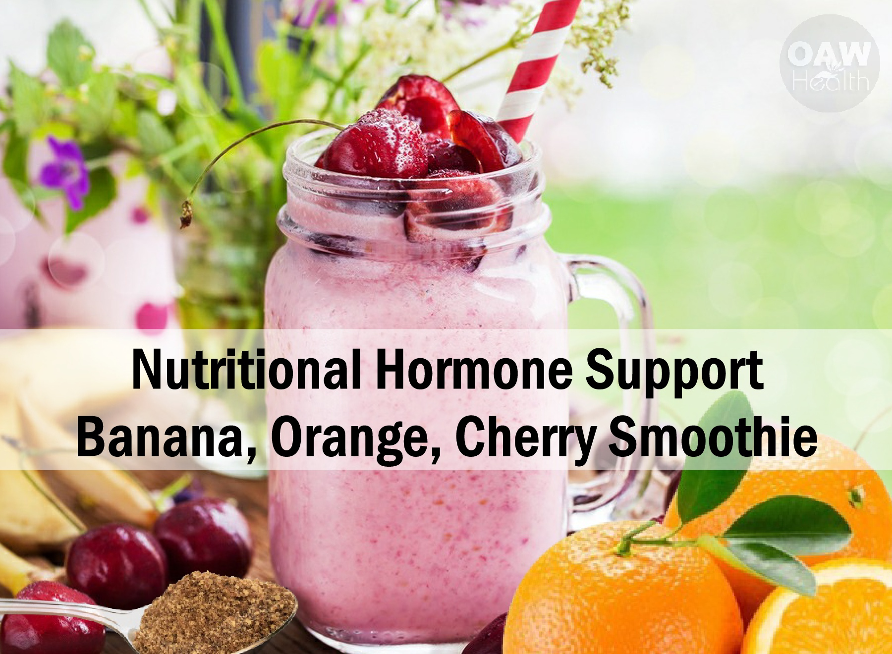 Nutritional Hormone Support: Banana, Orange, Cherry Smoothie