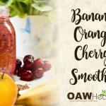nutritional hormone support - banana orange cherry smoothie