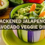 blackened jalapeno avocado veggie dip