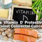 is vitamin D protective against colorectal cancer