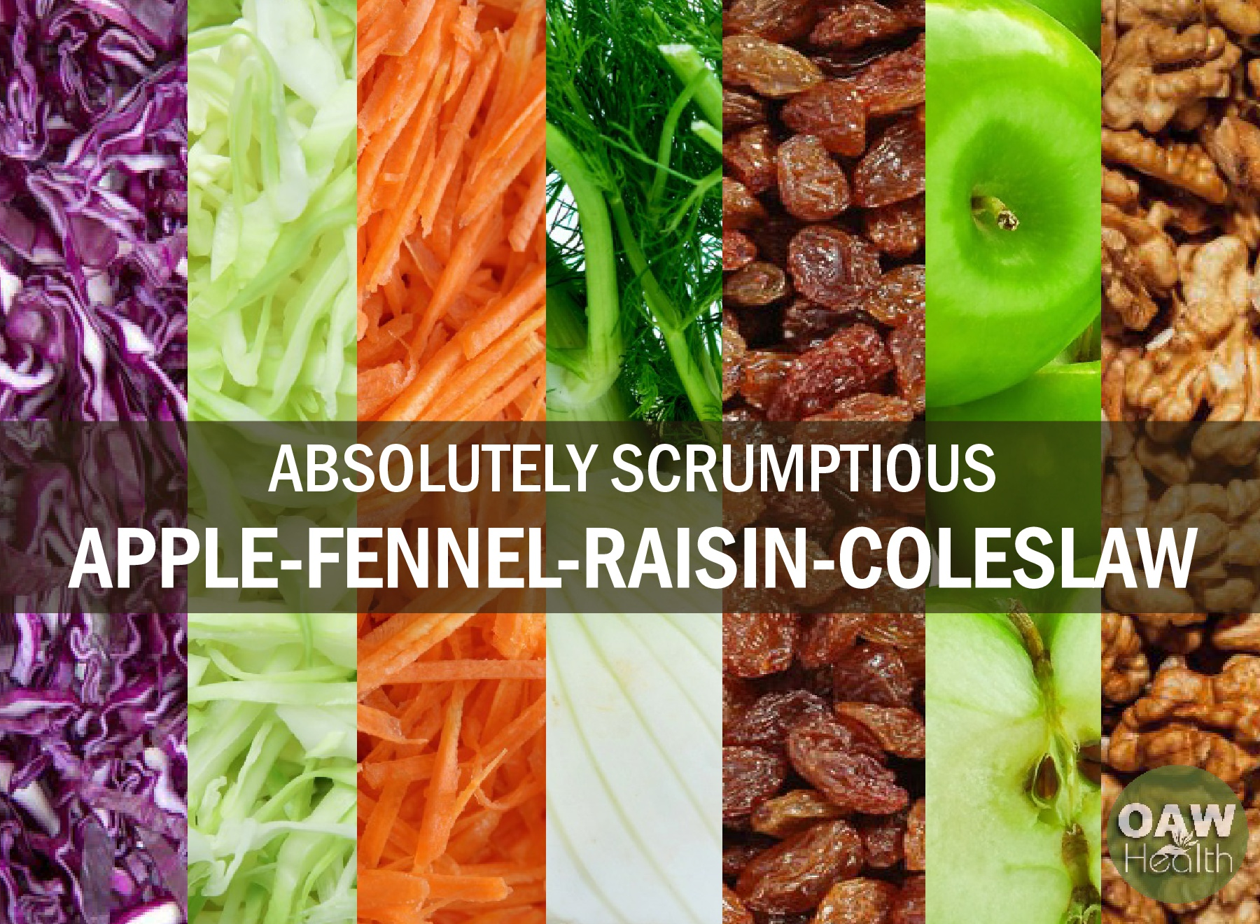 Absolutely Scrumptious Apple-Fennel-Raisin Coleslaw