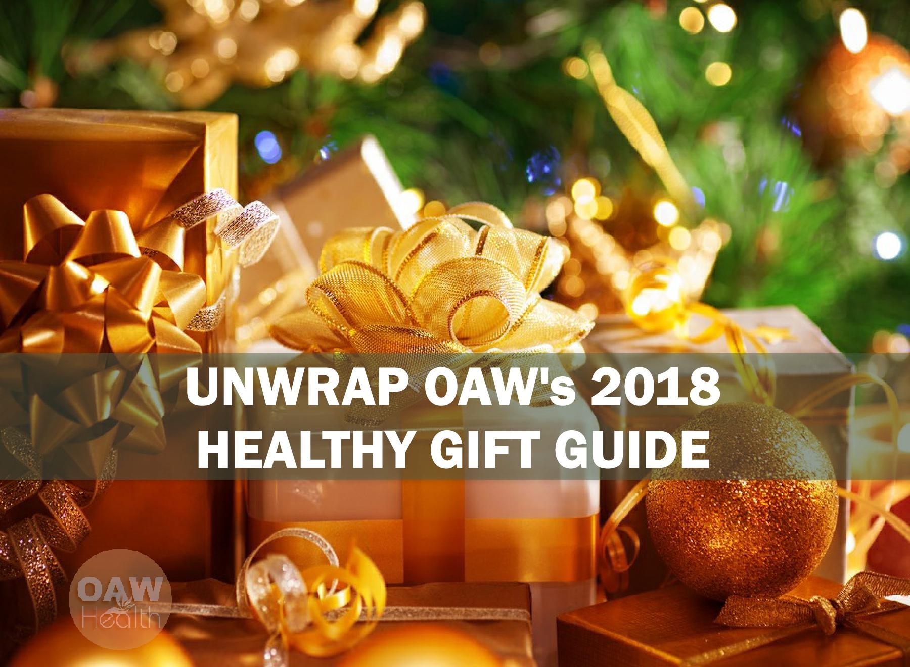 Unwrap OAW's 2018 Healthy Gift Guide