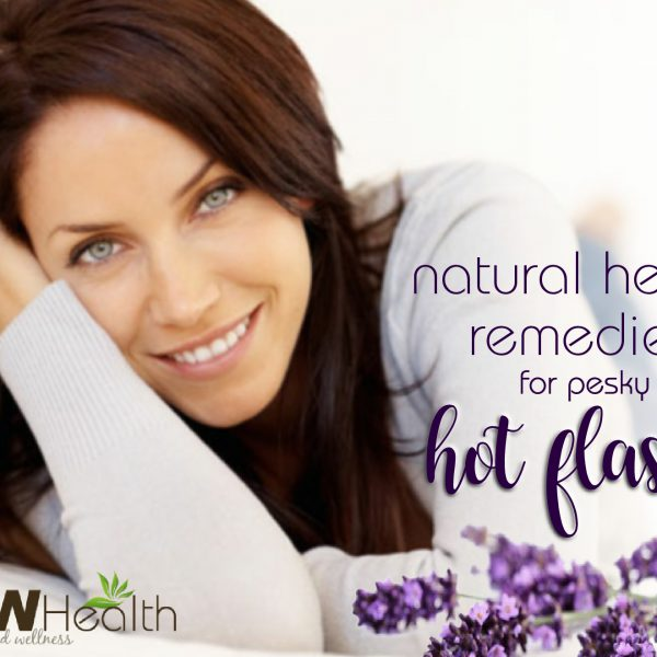 30 Natural Health Remedies for Pesky Hot Flashes