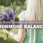 bowel movements and women's hormone balance