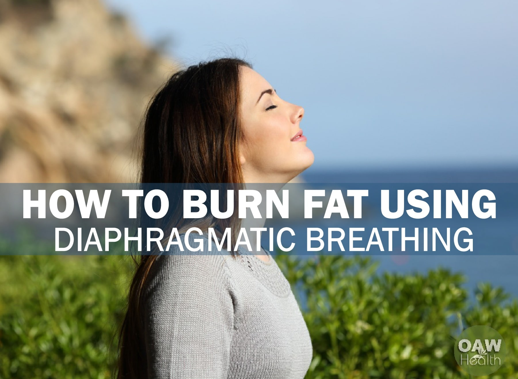 How To Burn Fat Using Diaphragmatic Breathing