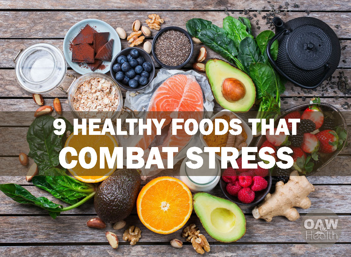 9 Healthy Foods That Combat Stress