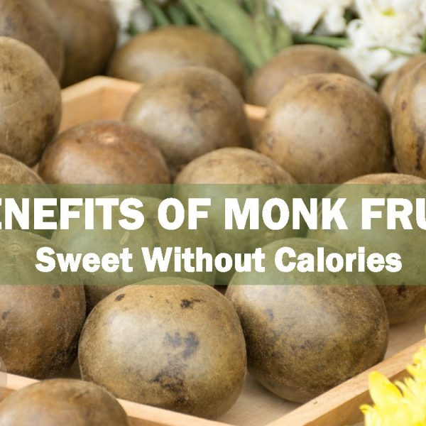 Benefits of Monk Fruit – Sweet Without Calories